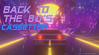 'Back To The 80's' | Cassetter Edition | Best of Synthwave And Retro Electro Music Mix