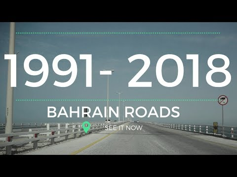 1991 - 2018 Bahrain Roads - Then and Now
