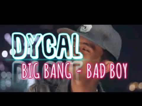 DYCAL BIG BANG - BAD BOY( COVER AUDIO Lyrick)