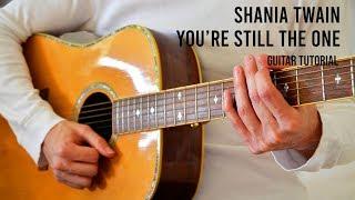 Shania Twain – You're Still The One EASY Guitar Tutorial With Chords / Lyrics