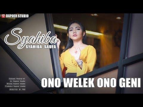 Syahiba Saufa - Ono Welek Ono Geni