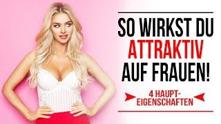 Die 4 Eigenschaften, die dich extrem ATTRAKTIV für Frauen machen! (was suchen Frauen?)
