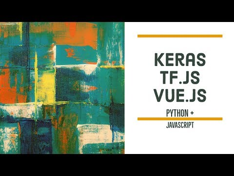 How to import a Keras model into a Vue js application using
