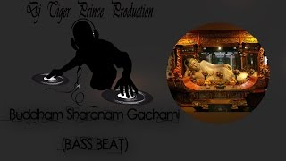 Buddham Sharanam Gachami (BASS BEAT MIX) | DJ TIGER PRINCE