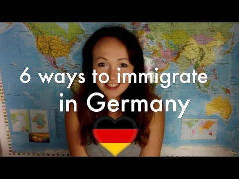 6 WAYS TO IMMIGRATE IN GERMANY