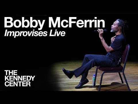 Bob McFerrin   Improvisation at The Kennedy Center