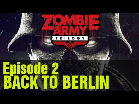 """ZOMBIE ARMY TRILOGY Gameplay Walkthrough Episode 2 """"Back to Berlin"""""""
