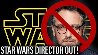 Star Wars Episode IX Director Colin Trevorrow OUT!