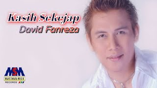 Download lagu David Fanreza Kasih Sekejap MP3