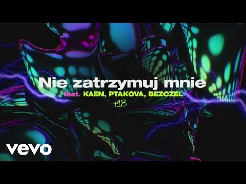 Kubi Producent - Nie Zatrzymuj Mnie ft. Kaen, Ptakova, Bezczel (Official Audio)
