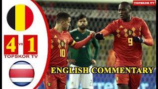 Belgium vs Costa Rica 4-1 (English Commentary) All Goals 11 June 2018