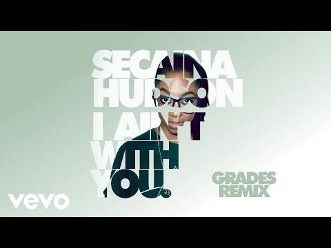 Secaina Hudson - I Ain't With You (GRADES Remix) (Audio)