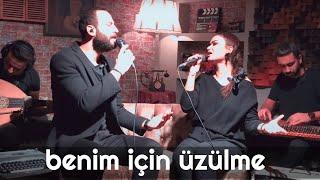 Ünal Sofuoğlu & Zeyneb Altuntaş - Benim İçin Üzülme