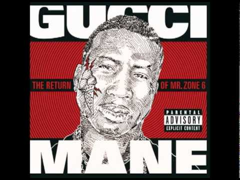 Gucci Mane  - The Return of Mr. Zone 6 - Track 2 - Mouth full of Golds (with Lyrics)