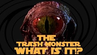 The Death Star Trash Monster!! WHAT IS IT?!?