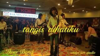 Tangis di hatiku by Tkoes Band