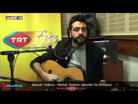 Bahadır Sağlam   Mamak Türküsü Akustik Fm Versiyon