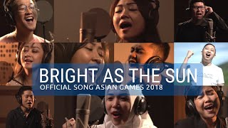 Gambar cover Bright As The Sun (Official Song Asian Games 2018) Cover | MRT Group Production
