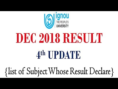 [4th UPDATE] IGNOU DEC 2018 TERM END EXAM RESULT 4th UPDATE RELEASED    CHECK YOUR RESULT