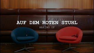 AUF DEM ROTEN STUHL | MAKING OF mit unvorhergesehenen Pannen