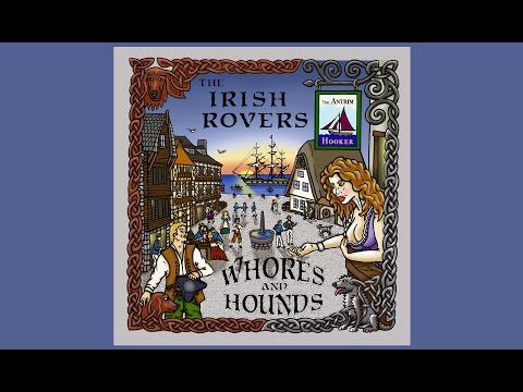 Whores And Hounds, The Irish Rovers