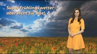 Unfaire Verteilung des Frühlingswetters! (Mod.: Julia Krause)