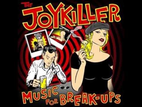 She Comes Around--Track 7 from the Joykiller's 2015 album: Music For Break-Ups