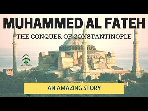 Child Who FulFilled Her Mother's Wish And Became Muhammad Al Fateh- The Conqueror of Constantinople