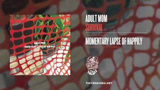 Adult Mom - Survival