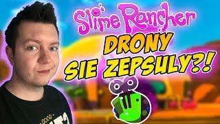 Slime Rancher [S2] #31 - DRONY SIĘ POPSUŁY?!
