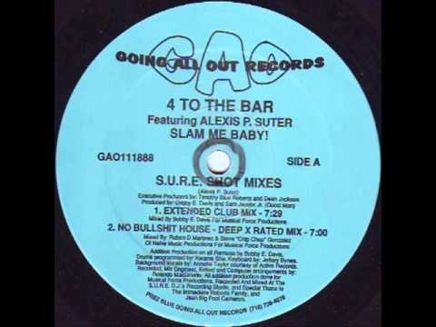 4 To The Bar - Ft. Alexis P. Suter - Slam Me Baby! (Extended Club Mix)