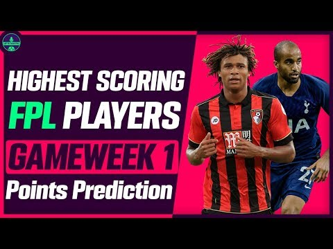 HIGHEST SCORING FPL PLAYERS | GAMEWEEK 1 POINTS PREDICTION | FANTASY  PREMIER LEAGUE TIPS 2019/20