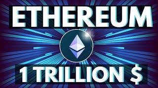 10 Bullish Reasons for a 1 TRILLION $ Ethereum Marketcap!