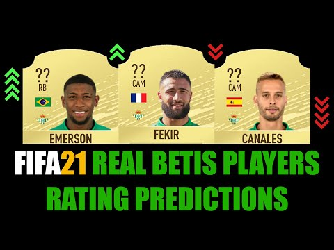 FIFA 21 | REAL BETIS PLAYERS RATING PREDICTION | W/FEKIR, CANALES, EMERSON, LOREN, MANDI, BARTRA...