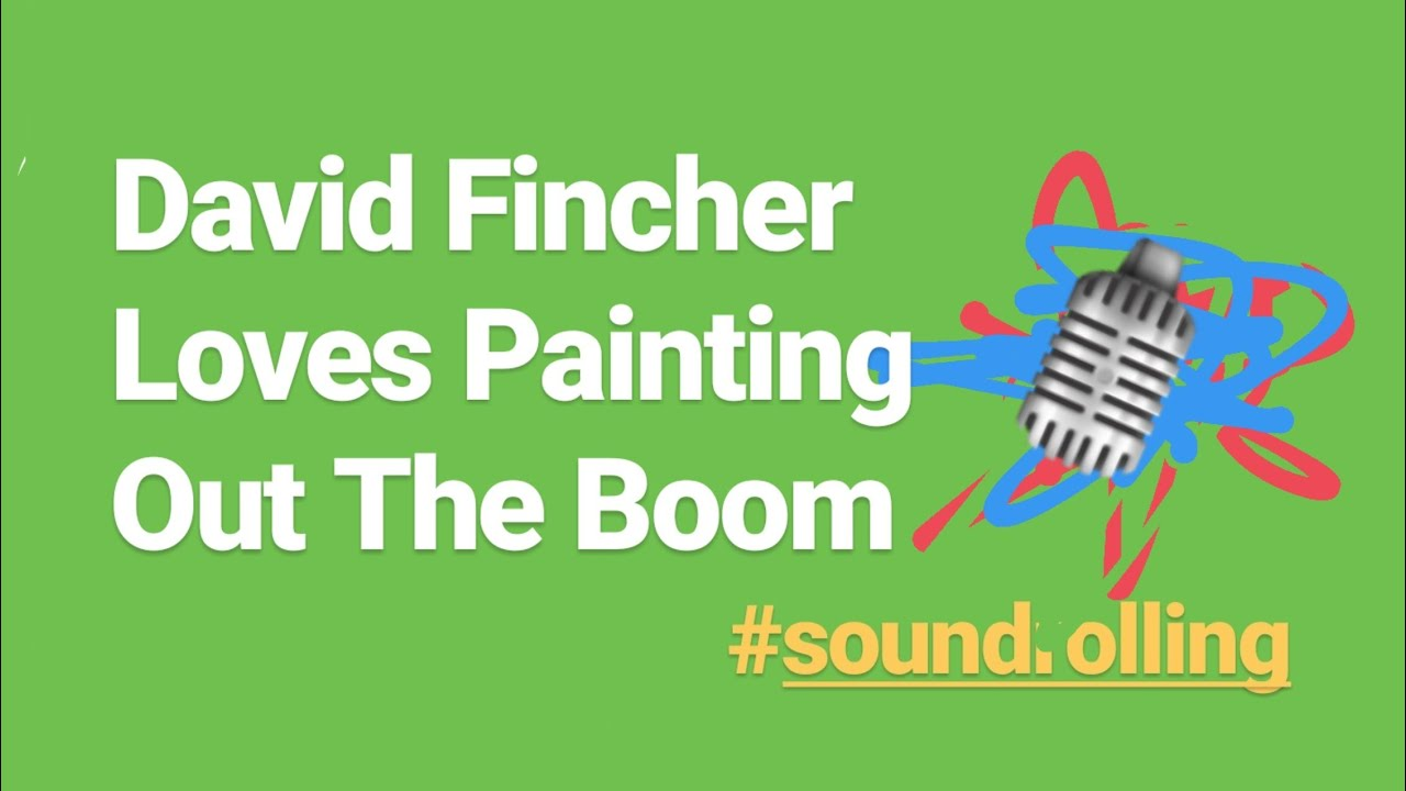David Fincher Likes Painting Out The Boom