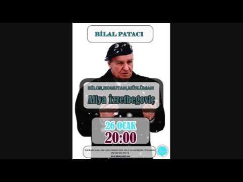 Bilge Komutan Aliya İzzetbegoviç -  Bilal Patacı