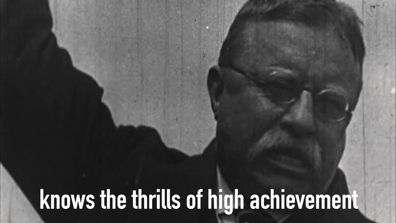 Man in the Arena Speech by Theodore Roosevelt with Audio, Read by John F. Kennedy