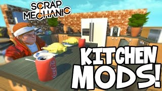 Scrap Mechanic MODS! - CRAZY KITCHEN MODS!!! [#2] W/AshDubh | Gameplay |