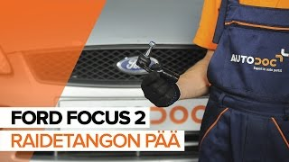 Kuinka vaihtaa raidetangon pää FORD FOCUS 2 merkkiseen autoon OHJEVIDEO | AUTODOC