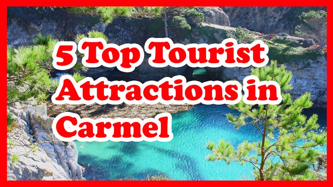 5 top tourist attractions in carmel california us for To do in california