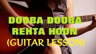 DOOBA DOOBA REHTA HOON GUITAR LESSON | SILK ROUTE Song Tutorial | VGuitarLearning