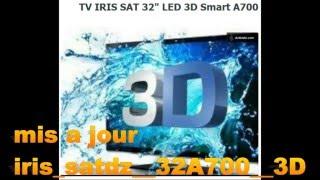 mis a jour iris sat  32A700  3D