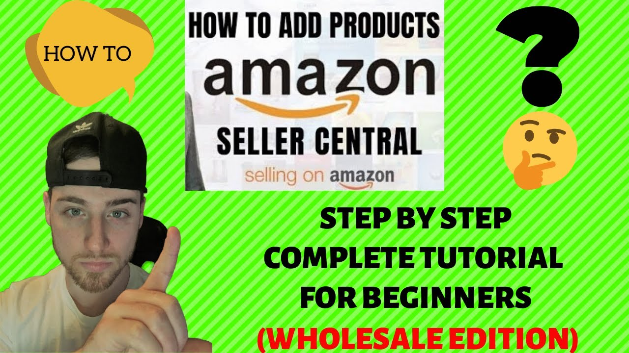 How To Add A Product On Amazon Seller Central (Step By Step Tutorial For Beginners)