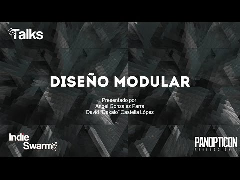 Indie Swarm Talks: Diseño Modular