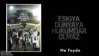 Levent Güneş & Ahmet Aslan - Ne Fayda [ Eşkiya Dünyaya Hükümdar Olmaz © 2016 Kalan Müzik ] Video