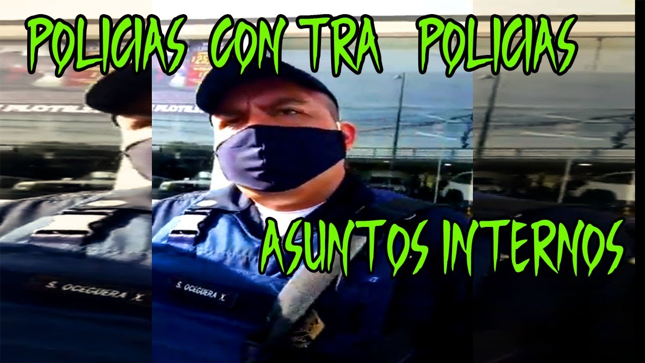 Download POLICÍAS DE ASUNTOS INTERNOS  HACIENDO DE LAS SUYAS