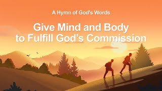 "Gospel Music With Lyrics | ""Give Mind and Body to Fulfill God's Commission"" 
