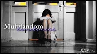 Multifandom | Loneliness