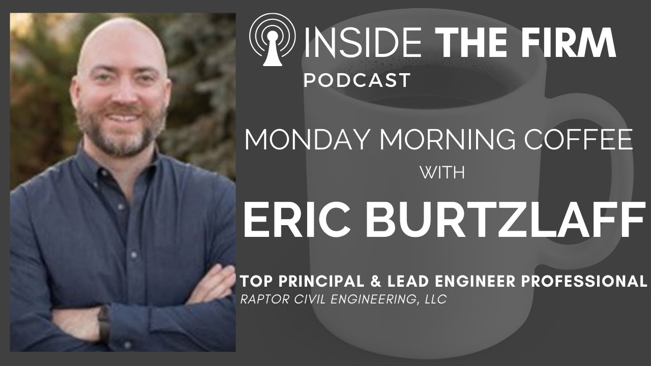 Inside The Firm - Monday Morning Coffee with Eric Burtzlaff