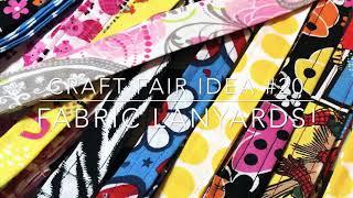 Craft Fair Series 2018-Fabric Lanyards!
